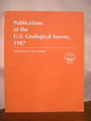 PUBLICATIONS OF THE U.S. GEOLOGICAL SURVEY 1987
