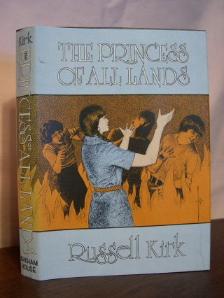 THE PRINCESS OF ALL LANDS. Russell Kirk