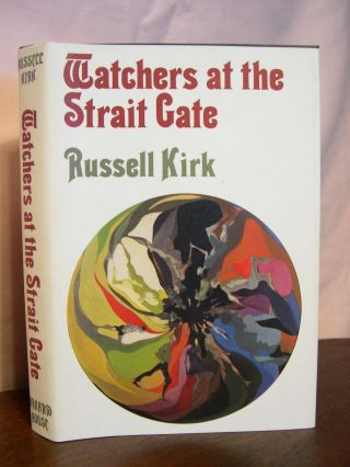 WATCHERS AT THE STRAIT GATE. Russell Kirk
