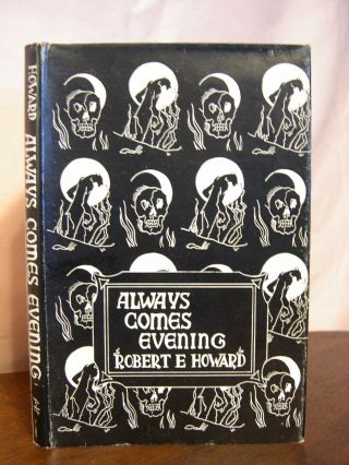 ALWAYS COMES EVENING. Robert E. Howard.
