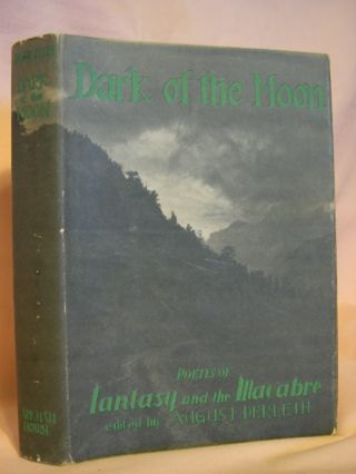 DARK OF THE MOON: POEMS OF FANTASY AND THE MACABRE. August Derleth
