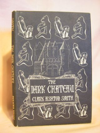 THE DARK CHATEAU AND OTHER POEMS. Clark Ashton Smith