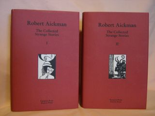ROBERT AICKMAN, THE COLLECTED STRANGE STORIES, VOLUMES I AND II. Robert Aickman