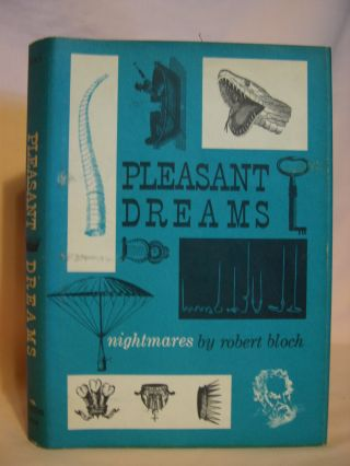 PLEASANT DREAMS - NIGHTMARES. Robert Bloch