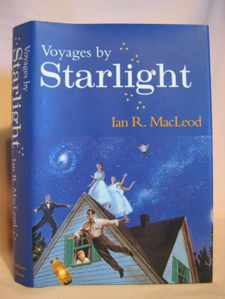 VOYAGES BY STARLIGHT. Ian R. MacLeod.