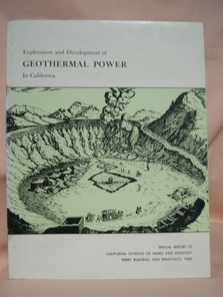 EXPLORATION AND DEVELOPMENT OF GEOTHERMAL POWER IN CALIFORNIA; SPECIAL REPORT 75. James R. McNitt.