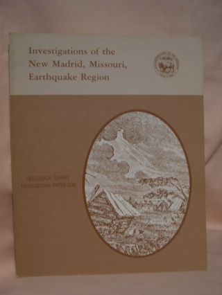 INVESTIGATIONS OF THE NEW MADRID, MISSOURI, EARTHQUAKE REGION: PROFESSIONAL PAPER 1236. F. A. Mckeown, L C. Pakiser.