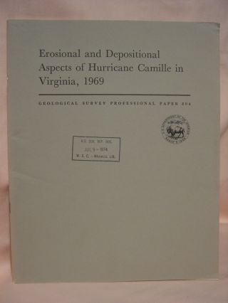 EROSIONAL AND DEPOSITIONAL ASPECTS OF HURRICANE CAMILLE IN VIRGINIA, 1969: PROFESSIONAL PAPER 804. Garnett P. Williams, Harold P. Guy.