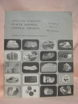 ALLUVIAL ILMENITE PLACER DEPOSITS, CENTRAL VIRGINIA; GEOLOGY AND RESOURCES OF TITANIUM: PROFESSIONAL PAPER 959-H. J. P. Minard, E. R. Force, G W. Hayes.