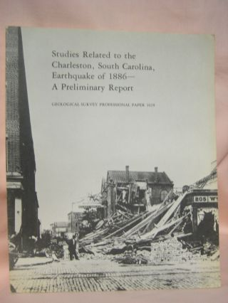 STUDIES RELATED TO THE CHARLESTON, SOUTH CAROLINA, EARTHQUAKE OF 1886 - A PRELIMINARY REPORT: PROFESSIONAL PAPER 1029-A-O. Douglas W. Rankin.