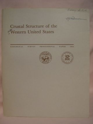 CRUSTAL STRUCTURE OF THE WESTERN UNITED STATES: PROFESSIONAL PAPER 1034. Claus Prodehl.