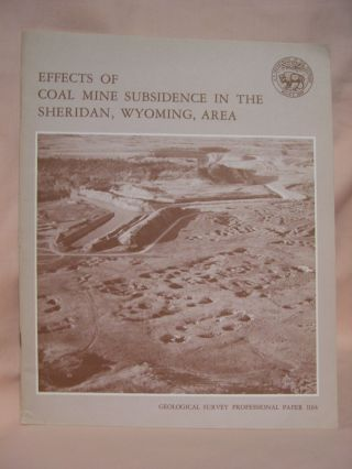 EFFECTS OF COAL MINE SUBSIDENCE IN THE SHERIDAN, WYOMING, AREA: PROFESSIONAL PAPER 1164. Richard Dunrud, Frank W. Osterwald.