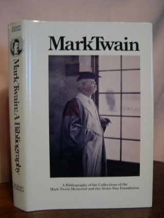 MARK TWAIN; A BIBLIOGRAPHY OF THE COLLECTIONS OF THE MARK TWAIN MEMORIAL AND THE STOWE-DAY...