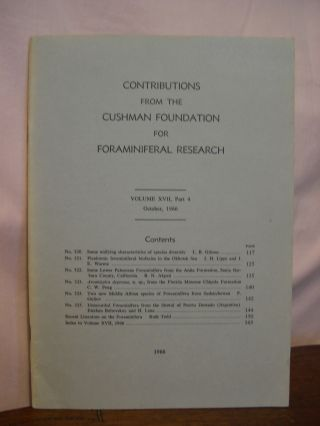 CONTRIBUTIONS FROM THE CUSHMAN FOUNDATION FOR FORAMINIFERAL RESEARCH, VOLUME XVII, PART 4,...