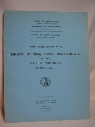 SUMMARY OF SNOW SURVEY MEASUREMENTS IN THE STAT OF WASHINGTON 1915-1960 INCLUSIVE; WATER SUPPLY...