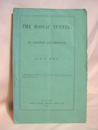THE HOOSAC TUNNEL: ITS CONDITION AND PROSPECTS. F. W. Bird