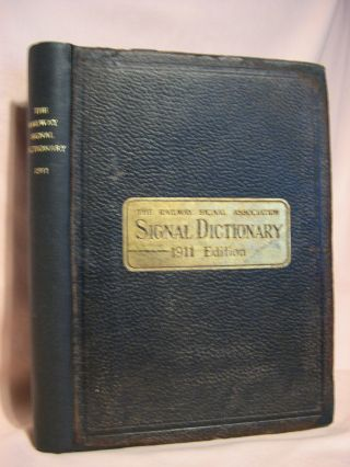 THE RAILWAY SIGNAL DICTIONARY; AN ILLUSTRATED VOCABULARY OF TERMS WHICH DESIGNATE AMERICAN...