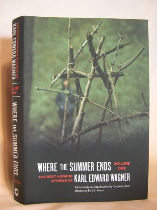 WHERE THE SUMMER ENDS; THE BEST HORROR STORIES OF KARL EDWARD WAGNER, VOLUME ONE. Karl Edward Wagner