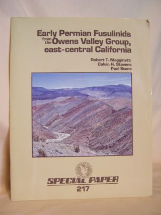 EARLY PERMIAN FUSULINIDS FROM THE OWENS VALLEY GROUP, EAST-CENTRAL CALIFORNIA: SPECIAL PAPER 217....