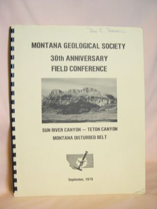 MONTANA GEOLOGICAL SOCIETY 30th ANNIVERSARY FIELD CONFERENCE, SEPTEMBER 9-11, 1979; SUN RIVER...
