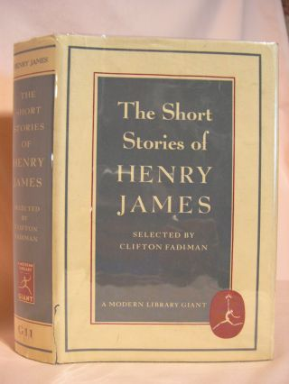 THE SHORT STORIES OF HENRY JAMES. Clifton Fadiman, Henry James
