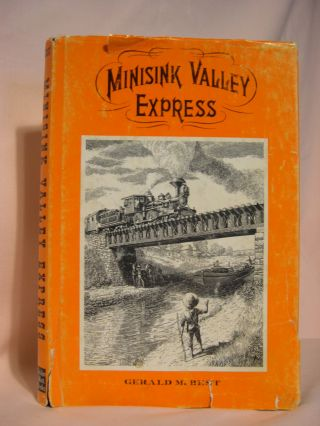 MINISINK VALLEY EXPRESS; A HISTORY OF THE PORT JERVIS, MONTICELLO & NEW YORK RAILROAD AND ITS...