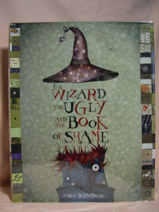 THE WIZARD, THE UGLY, AND THE BOOK OF SHAME. Pablo Bernasconi