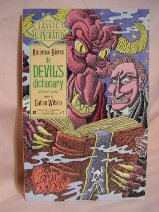 THE DEVIL'S DITIONARY AND OTHER WORKS. CLASSICS ILLUSTRATED NUMBER EIGHTEEN. Ambrose Bierce