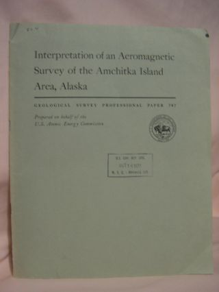 INTERPRETATION OF AN AEROMAGNETIC SURVEY OF THE AMCHITKA ISLAND AREA, ALASKA: PROFESSIONAL PAPER...