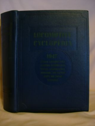 LOCOMOTIVE CYCLOPEDIA OF AMERICAN PRACTICE, 1947. Roy V. Wright