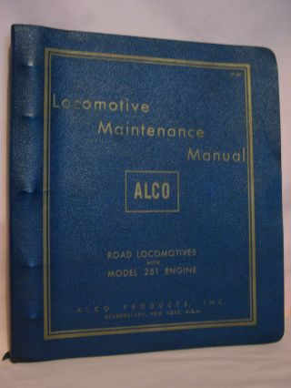 ALCO LOCOMOTIVE MAINTENANCE MANUAL; ROAD LOCOMOTIVES WITH MODEL 251 ENGINE; TP-505; LOCMOTIVE...