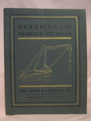 DERRICKS AND DERRICK FITTINGS, MANUFACTURED UNDER PATENTS OF EDWARD F. TERRY