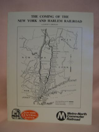 THE COMING OF THE NEW YORK AND HARLEM RAILROAD. Louis V. Grogan