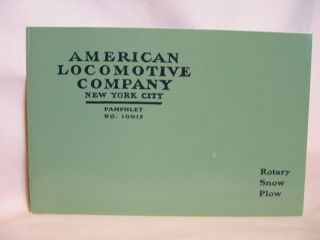 AMERICAN LOCOMOTIVE COMPANY ROTARY SNOW PLOW, AN HISTORIC REPRINT. American Locomotive Company