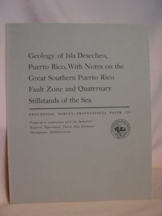 GEOLOGY OF ISLA DESECHEO, PUERTO RICO, WITH NOTES ON THE GREAT SOUTHERN PUERTO RICO FAULT ZONE...