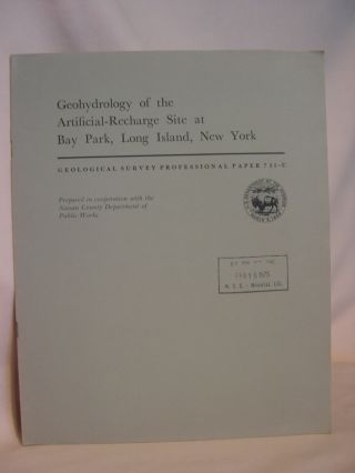 GEOHYDROLOGY OF THE ARTIFICIAL-RECHARGE SITE AT BAY PARK, LONG ISLAND, NEW YORK: GEOLOGICAL...