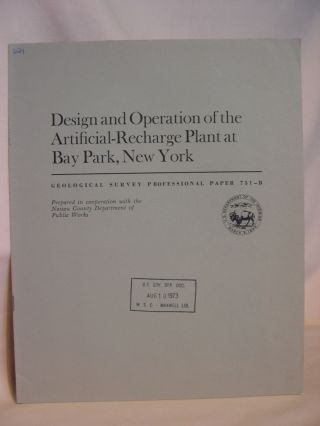DESIGN AND OPERATION OF THE ARTIFICIAL-RECHARGE PLANT AT BAY PARK, NEW YORK: GEOLOGICAL SURVEY...