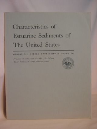 CHARACTERISTICS OF ESTUARINE SEDIMENTS OF THE UNITED STATES: GEOLOGICAL SURVEY PROFESSIONAL PAPER...