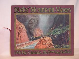 "ROCKY MOUNTAIN VIEWS ON THE RIO GRANDE, THE ""SCENIC LINE OF THE WORLD,"" CONSISTING OF TWENTY-FOUR..."