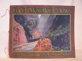 "ROCKY MOUNTAIN VIEWS ON THE RIO GRANDE, ""SCENIC LINE OF THE WORLD,"" CONSISTING OF TWENTY-THREE..."