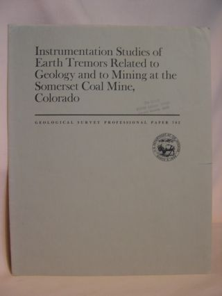 INSTRUMENTATION STUDIES OF EARTH TREMORS RELATED TO GEOLOGY AND TO MINING AT THE SOMERSET COAL...