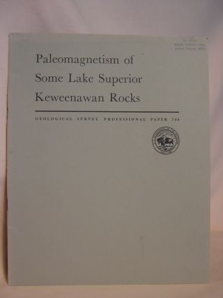 PALEOMAGNETISM OF SOME LAKE SUPERIOR KEWEENAWAN ROCKS; GEOLOGICAL SURVEY PROFESSIONAL PAPER 760....