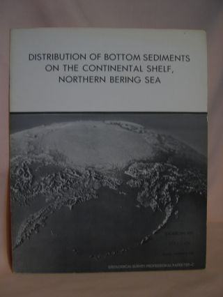 DISTRIBUTION OF BOTTOM SEDIMENTS ON THE CONTINENTAL SHELF, NORTHERN BERING SEA; STUDIES ON THE...