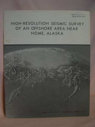HIGH-RESOLUTION SEISMIC SURVEY OF AN OFFSHORE AREA NEAR NOME, ALASKA; STUDIES ON THE MARINE...