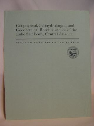 GEOPHYSICAL, GEOHYDROLOGICAL, AND GEOCHEMICAL RECONNAISSANCE OF THE LUKE SALT BODY, CENTRAL...