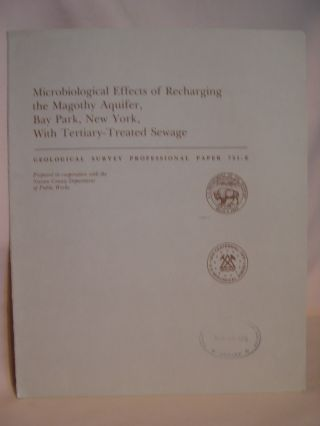 MICROBIOLOGICAL EFFECTS OF RECHARGING THE MAGOTHY AQUIFER, BAY PARK, NEW YORK, WITH...