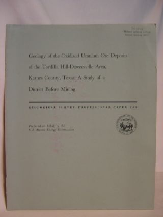 GEOLOGY OF THE OXIDIZED URANIUM ORE DEPOSITS OF THE TORDILLA HILL-DEWEESVILLE AREA, KARNES...