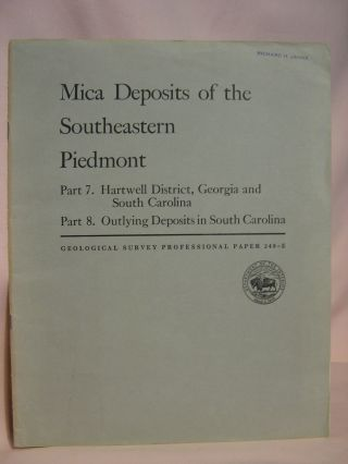 MICA DEPOSITS OF THE SOUTHEASTERN PIEDMON; PART 7, HARTWELL DISTRICT, GEORGIA AND SOUTH CAROLINA;...