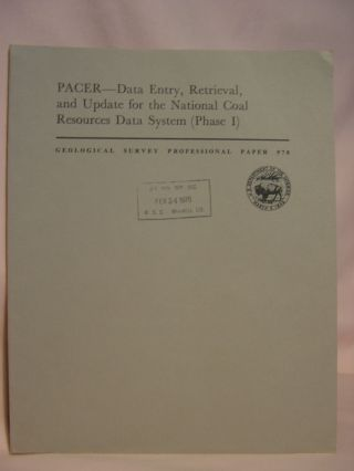 PACER - DATA ENTRY, RETRIEVAL, AND UPDATE FOR THE NATIONAL COAL RESOURCES DATA SYSTEM (PHASE I):...