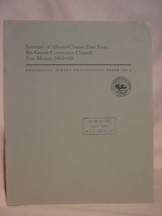SUMMARY OF ALLUVIAL-CHANNEL DATA FROM RIO GRANDE CONVEYANCE CHANNEL, NEW MEXICO, 1965-69:...